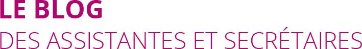 Le blog des assistantes et secrétaires